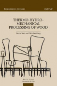 Thermo-Hydro-Mechanical Wood Processing