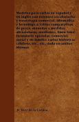 Modelos Para Cartas En Espanol y En Ingles Con Extensos Vocabularios y Fraseologia Comercial, Idiomatica y Tecnologica; Tablas Comparativas de Pesas, [Spanish]