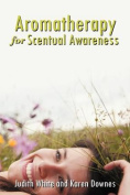 Aromatherapy For Scentual Awareness