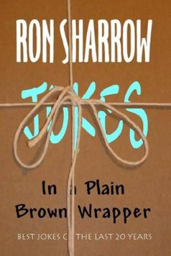 Jokes in a Plain Brown Wrapper by Ron Sharrow