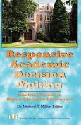 Responsive Academic Decision Making
