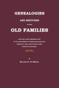 Genealogies and Sketches of Some Old Families Who Have Taken Prominent Part in the Development of Virginia and Kentucky Especially, and Later of Many Other States of This Union