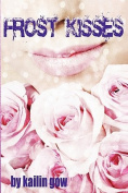 Frost Kisses (Bitter Frost #4 of the Frost Series)