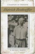 Dietrich Bonhoeffer (Champion of Freedom