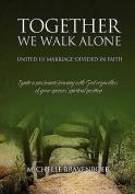 Together We Walk Alone