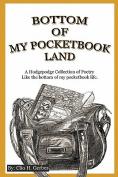 Bottom of My Pocketbook Land