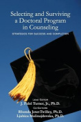 Selecting and Surviving a Doctoral Program in Counseling