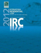 2012 International Residential Code for One- And Two- Family Dwellings (International Residential Code