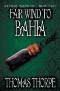Fair Wind to Bahia