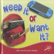 Need It or Want It? (Little World Social Studies