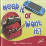 Need It or Want It? (Little World Social Studies