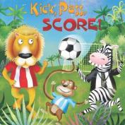 Kick, Pass, Score!