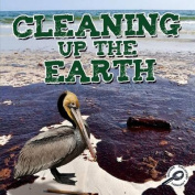 Cleaning Up the Earth (Green Earth Science Discovery Library