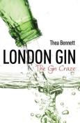 London Gin: The Gin Craze