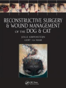 Reconstructive Surgery and Wound Management of the Dog and Cat