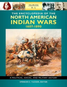 The Encyclopedia of North American Indian Wars, 1607-1890