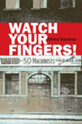 Watch Your Fingers!