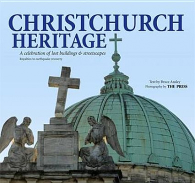 Christchurch Heritage: A Celebration of Buildings and Streetscapes