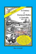 A Century of Farmyard Relics in Australia 1840-1940