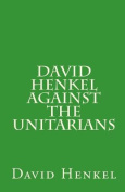 David Henkel Against the Unitarians
