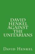 David Henkel Against the Unitarians