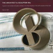 The Architect & Sculptor RAs