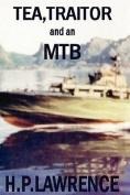 Tea, Traitor and an MTB