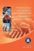 Emerging Issues in Competition, Collusion and Regulation of Network Industries
