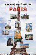 Las Mejores Fotos de Paris [Spanish]