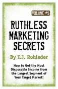 Ruthless Marketing Secrets, Vol. 5