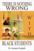 There is Nothing Wrong with Black Students