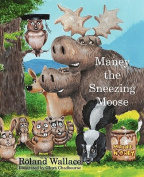 Maney the Sneezing Moose