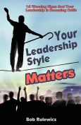 Your Leadership Style Matters