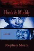 Hank & Muddy
