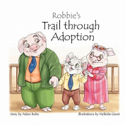 Robbie's Trail Through Adoption