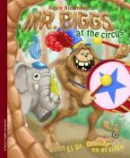 Mr. Biggs at the Circus / El Sr. Grande En El Circo