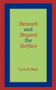 Beneath and Beyond the Surface