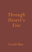 Through Desert's Fire