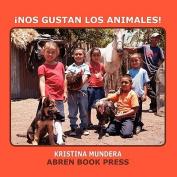 Nos Gustan Los Animales [Spanish]