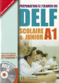 Preparation A L'Examen Du Delf Scolaire Et Junior Textbook A1 with CD [FRE]