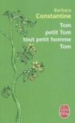 Tom, Petit Tom, Tout Petit Homme, Tom [FRE]