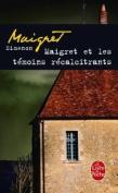 Maigret Et les Temoins Recalcitrants [FRE]
