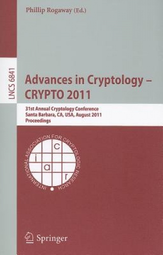 Advances in Cryptology - CRYPTO 2011 (Lecture Notes in Computer Science / Securi