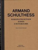 Armand Schulthess - Rekonstruktion Eines Universums [GER]