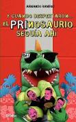 Y Cuando Despertaron.. El Prinosaurio [Spanish]