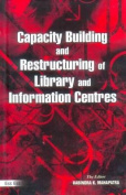 Capacity Building & Restructuring of Library & Information Centres