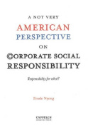 A NOT Very American Perspective on Corporate Social Responsibility