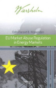 EU Market Abuse Regulation in Energy Markets