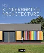 New Kindergarten Architecture