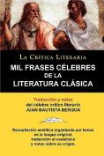 Mil Frases Celebres de la Literatura Clasica. La Critica Literaria. Traducido y Anotado Por Juan B. Bergua. [Spanish]